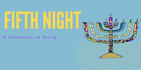 Fifth Night: A Celebration of Giving (Early Session) tickets