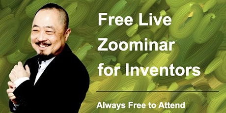 Entrepreneurs + Inventors, The Idea To Millions FREE Open Forum is For You! tickets