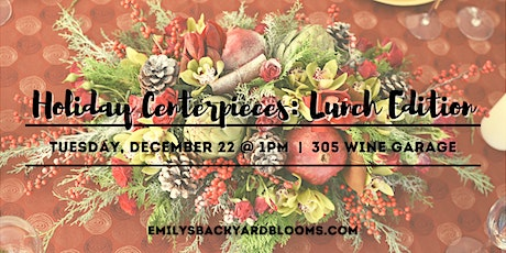 Holiday Centerpieces: Lunch Addition tickets