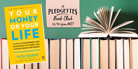 The Pledgettes Book Club: Your Life or Your Money by Vicki Robin