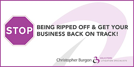 Stop being ripped off and get your business back on track tickets