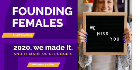 Founding Females: 2020, we made it. And it made us stronger. tickets
