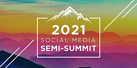 2021 BBB Semi-Summit: Elevate Your Social Media tickets