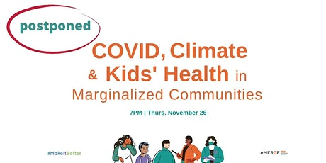COVID, Climate and Kids' Health in Marginalized Communities tickets