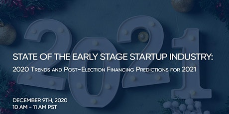 State of the Early Stage Startup Industry: 2020 Trends and 2021 Predictions tickets