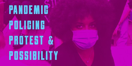 """""""We Still Here""""  Pandemic, Policing, Protest & Possibility tickets"""
