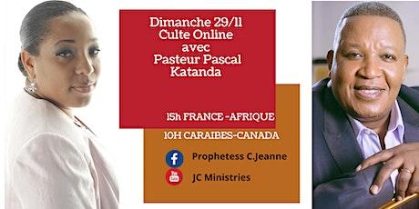 Culte online 29/11 avec Pasteur Pascal KATANDA billets