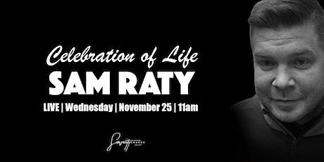 Sam Raty's Celebration Of Life  | November  25th | 11AM | ServeCity Church tickets