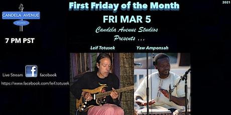 "1st FRI of the Month ~ Leif Totusek & Yaw Amponsah ""Live facebook Stream"" tickets"