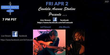 """1st FRI of the Month ~ Leif Totusek & Ally Mtwalo """"Live facebook Stream"""" tickets"""
