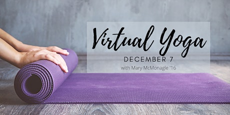 Virtual Event: Yoga with Mary McMonagle '16 - Dec 7 tickets