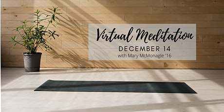 Virtual Event: Meditation with Mary McMonagle '16 - Dec 14 tickets