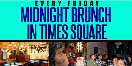 MIDNIGHT BRUNCH FRIDAYS - SOHO PARK #TIMESSQUARE tickets
