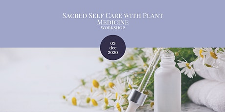 Sacred Self Care with Plant Medicine tickets