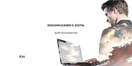 Descomplicando o Digital #70 ingressos