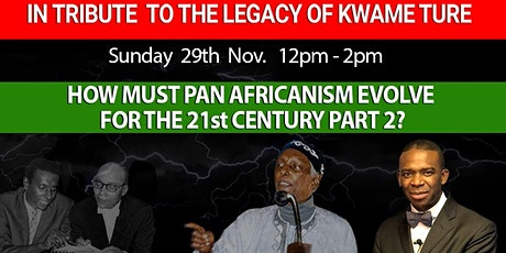 HOW MUST PAN-AFRICANISM EVOLVE FOR THE 21st CENTURY? PART 2 tickets