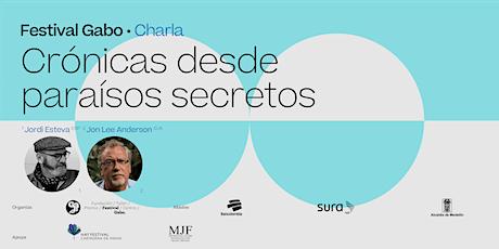 Festival Gabo Nº 8: Crónicas desde paraísos secretos entradas