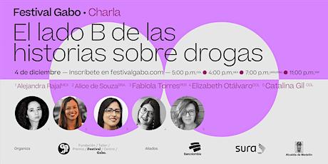 Festival Gabo Nº 8: El lado B de las historias sobre drogas entradas