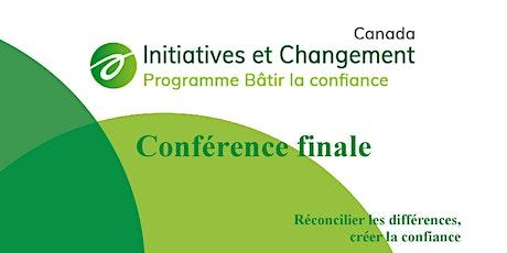 Conférence finale - Projet Bâtir la confiance billets