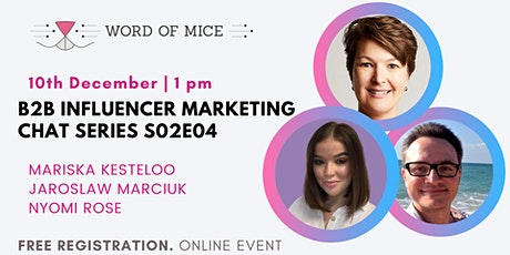 B2B Influencer Marketing Chat Series S02E04 -  Nyomi Rose tickets