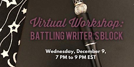 Battling Writer's Block Virtual Workshop tickets