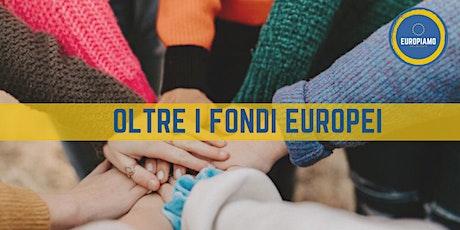 Oltre i fondi europei biglietti