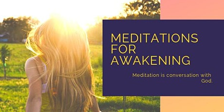 [Virtual] Meditations for Awakening tickets