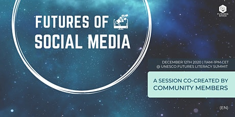 Futures of Social Media @UNESCO Futures Literacy Summit 2020 tickets