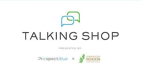 Talking Shop tickets