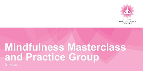 Mindfulness Masterclass and Practice Group Friday 04/12/2020 tickets