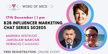 B2B Influencer Marketing Chat Series S02E05 with Horacio  Caamano tickets
