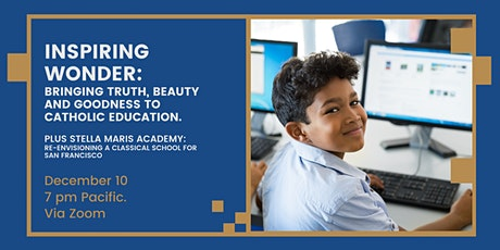 Inspiring Wonder: Launching a New Truth, Beauty, Goodness school in S.F. tickets