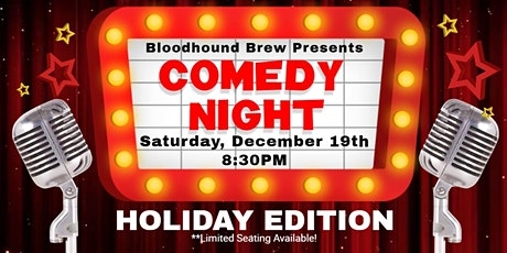 BLOODHOUND BREW COMEDY NIGHT - Holiday Edition tickets