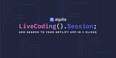 Live Coding - Add search to your Netlify app in 3 clicks