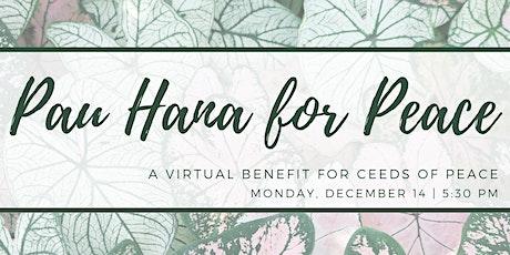 Pau Hana for Peace: A Virtual Benefit for Ceeds of Peace tickets