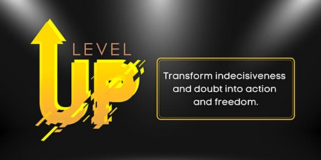Level Up  Your Life - 4 Secrets To Quality Results tickets