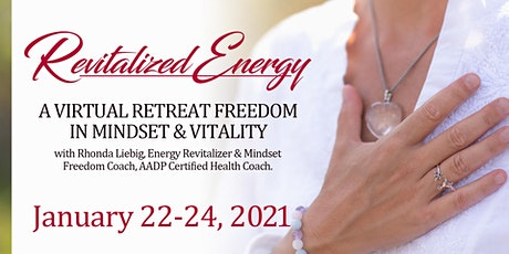 Revitalize Energy to Freedom in Mindset & Vitality Retreat tickets