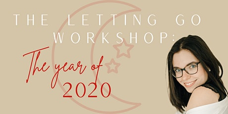 THE LETTING GO WORKSHOP: The Year of 2020 Tickets