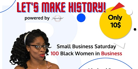 100 Black Women in Business Live Stream -Small Business Saturday - tickets