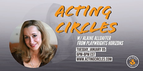 Acting Circles w/ Alaine Alldaffer, Casting Director, Playwrights Horizons tickets
