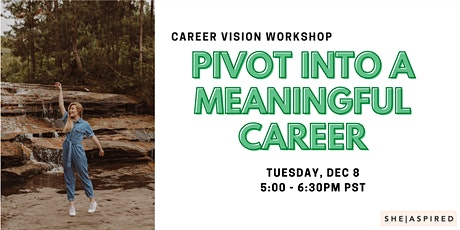 Career Visioning: Pivot into a Meaningful Career tickets