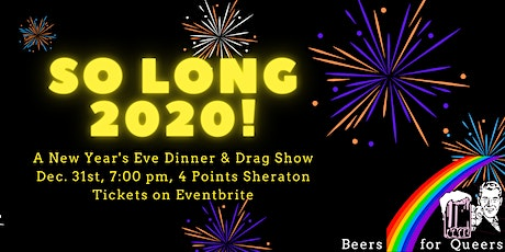 So Long 2020! New Year's Eve Dinner & Drag Show tickets