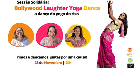 Sessão Solidária - Bollywood Laughter Yoga Dance bilhetes