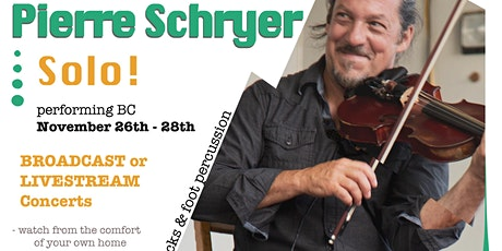 PIERRE SCHRYER - SOLO @ the Heritage Playhouse - LIVE Broadcast on Local TV tickets