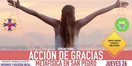 ACCIÓN DE GRACIAS: Metafísica en San Pedro Garza García boletos