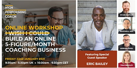 Build an ONLINE 5-figure/month Coaching Business  - (Online Workshop) tickets