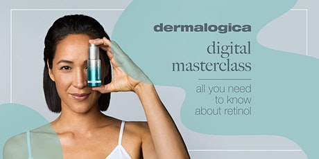 Digital Masterclass: All you need to know about Retinol tickets