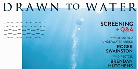 Roger Swainston- Drawn to Water Documentary Screening and Q&A tickets
