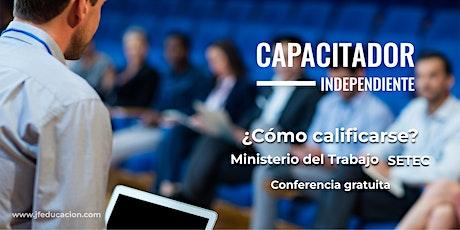 Cómo Calificarse CAPACITADOR/A INDEPENDIENTE  SETEC-MINISTERIO DEL TRABAJO entradas