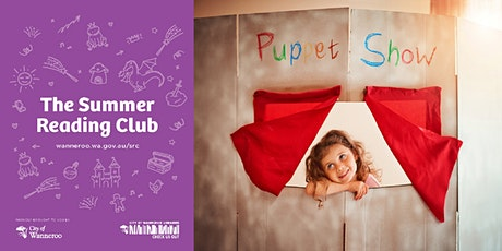 The Summer Reading Club - Puppet Show @ Wanneroo Library tickets